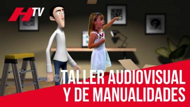 Talleres de manualidades y audiovisuales